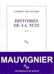 littérature,littérature française,laurent mauvignier,mauvignier histoires de la nuit,éditions de minuit