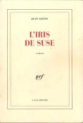 littérature,littérature française,jean giono,l'iris de suse,casagrande,éditions gallimard,tringlot,l'absenterat d'amérique